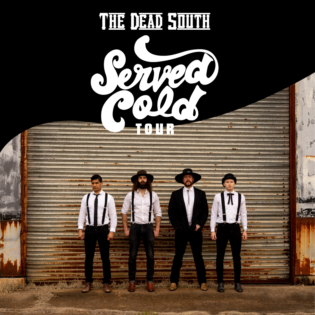 The Dead South (only South Coast date!)